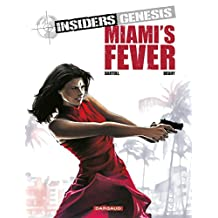 Insiders Genesis - Tome 3 - Miami's Fever