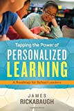 """Jim Rickabaugh, """"Tapping the Power of Personalized Learning: A Roadmap for School Leaders"""" (ASCD, 2016)"""