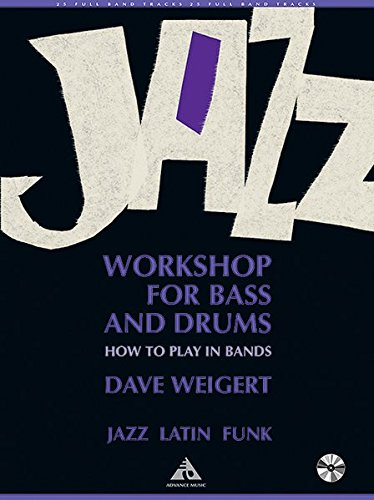 (Jazz Workshop for Bass and Drums: How to Play in Bands, Book & CD (Advance Music))