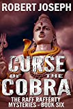 Curse of the Cobra (Raff Rafferty Mystery Series Book 6)