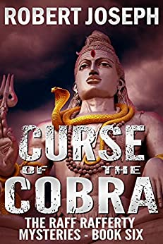 Curse of the Cobra (Raff Rafferty Mystery Series Book 6) by [Joseph, Robert]