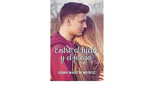 Entre el hielo y el fuego (Between nº 2) eBook: Martín Muñoz, Gema ...