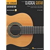 The Hal Leonard Classical Guitar Method: A Beginner's Guide with Step-by-Step Instruction and Over 25 Pieces to Study and Pla