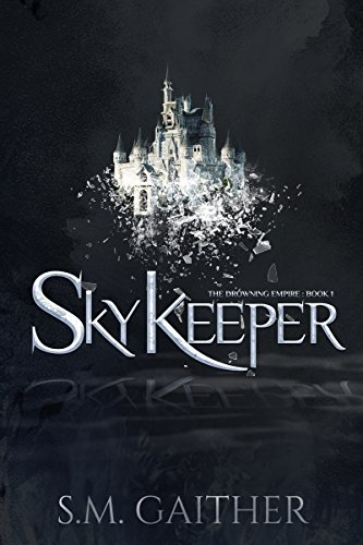 Skykeeper (The Drowning Empire Book 1)