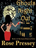 Ghouls Night Out: A Psychic Cozy Mystery (Larue Donavan Book 2)
