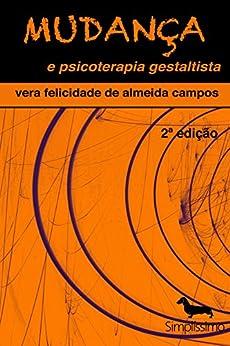 Mudança e psicoterapia gestaltista por [De Campos, Vera Felicidade Almeida]