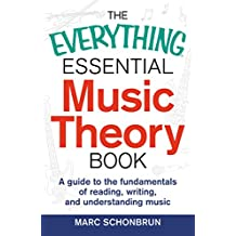 The Everything Essential Music Theory Book: A Guide to the Fundamentals of Reading, Writing, and Understanding Music (Everything®)
