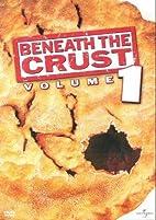 Beneath the Crust ~ Volume 1 by J. B. Rogers