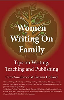 Women Writing on Family : Tips on Writing, Teaching and Publishing by [Smallwood, Carol, Suzann Holland]