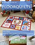 Beginner's Guide to Floorquilts, Carolyn French, 1478170263