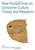 New Perspectives on Consumer Culture Theory and Research, Zahràdka, Pavel and Sedlàkovà, Renàta, 1443841579
