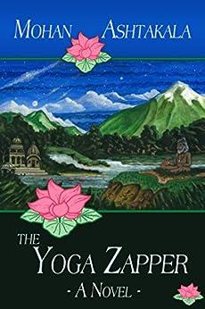 The Yoga Zapper - A Novel by [Ashtakala, Mohan]