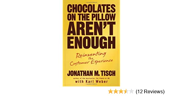 Chocolates On The Pillow Aren T Enough Reinventing The Customer