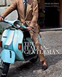 Image of The Italian Gentleman: The Master Tailors of Italian Men's Fashion