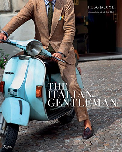The Italian Gentleman: The Master Tailors of Italian Men's Fashion for $<!--$35.93-->