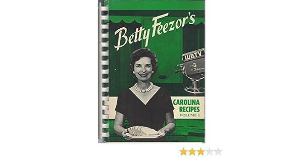 Carolina Recipes Volume 1 (volume 1): Betty Feezor: Amazon