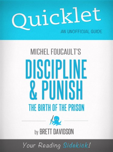 Quicklet on Michel Foucault's Discipline & Punish: The Birth of the Prison (CliffNotes-like Summary) (Discipline & Punish The Birth Of The Prison)