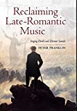 Reclaiming Late-Romantic Music: Singing Devils and Distant Sounds (Ernest Bloch Lectures)