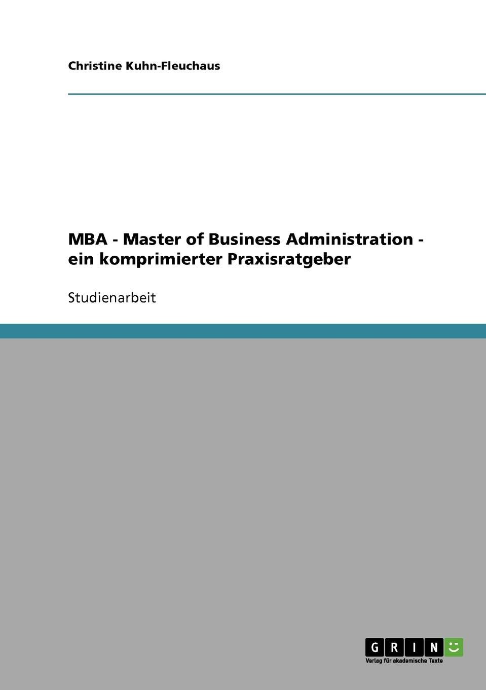 MBA Master of Business Administration. Ein komprimierter Praxisratgeber (German Edition)