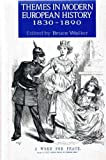 Themes in Modern European History, 1830-1890, , 0044454538