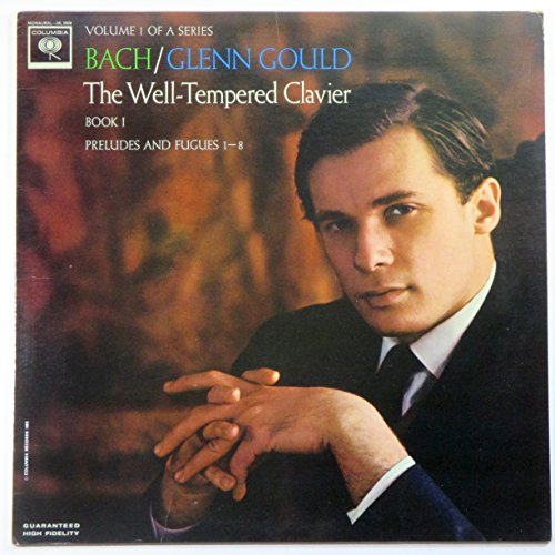 Bach / Glen Gould: The Well-Tempered Clavier, Book 1: Preludes and Fugues 1-8 (Volume 1 of a Series)