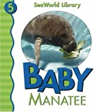 Baby Manatee (Seaworld Library)
