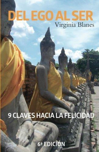 Del Ego Al Ser: 9 claves hacia la felicidad (Spanish Edition) [Virginia Blanes] (Tapa Blanda)