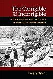 "Greg Eghigian, ""The Corrigible and the Incorrigible: Science, Medicine, and the Convict in Twentieth-Century Germany"" (U. of Michigan Press, 2015)"