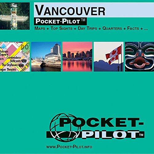 Pocket-Pilot Vancouver: Einzelkarten: Zentrum, Großraum & Region - Öffentliche Verkehrsmittel - Sehenswürdigkeiten - Ausflüge - Wissenswertes - Klima ... und vieles mehr. Englische Ausgabe