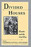 img - for Divided Houses: Gender and the Civil War (Harc Global Change Studies; 1) book / textbook / text book