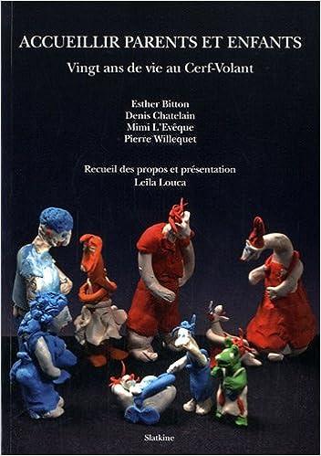 En ligne Accueillir parents et enfants : Vingt ans de vie au Cerf-Volant pdf