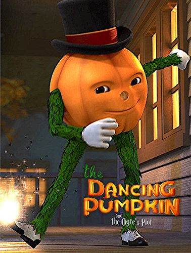 The Dancing Pumpkin and the Ogre's Plot]()