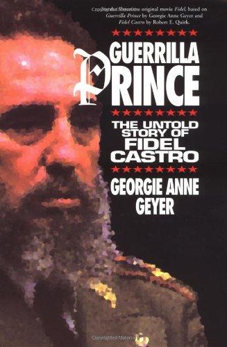 Download Guerrilla Prince: The Untold Story of Fidel Castro PDF