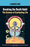 img - for Breaking the Death Habit: The Science of Everlasting Life by Leonard Orr (24-Sep-1998) Paperback book / textbook / text book