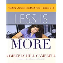 Less Is More: Teaching Literature with Short Texts, Grades 6-12