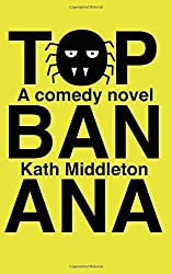 Top Banana by Kath Middleton (2015-03-10)