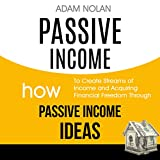 #2: Passive Income: How to Create Streams of Income and Acquiring Financial Freedom Through Passive Income Ideas
