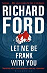 Let me be Frank with you : A Frank Bascombe Book par Ford