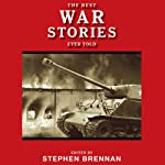 The Best War Stories Ever Told: Best Stories Ever Told | Stephen Brennan (editor)