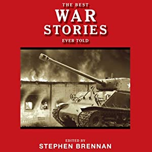 The Best War Stories Ever Told Audiobook
