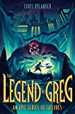 The Legend of Greg (An Epic Series of Failures Book 1)