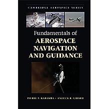 9ca2063449b Fundamentals of Aerospace Navigation and Guidance (Cambridge Aerospace  Series Book 40) Aug 31