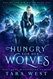 Hungry for Her Wolves: A Reverse Harem Paranormal Romance (Volume 1) by  Tara West in stock, buy online here