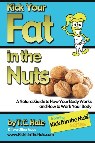 Book: Kick Your Fat in the Nuts by T.C. Hale