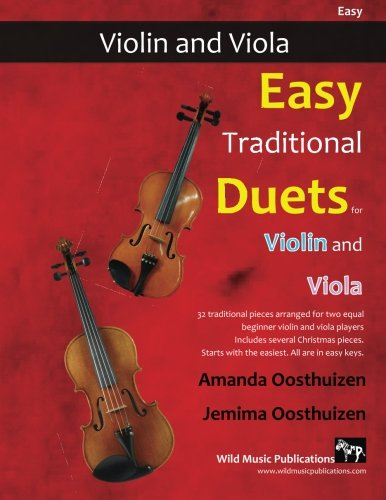 (Easy Traditional Duets for Violin and Viola: 32 traditional melodies from around the world arranged especially for beginner violin and viola players. ... in easy keys, and playable in first position.)