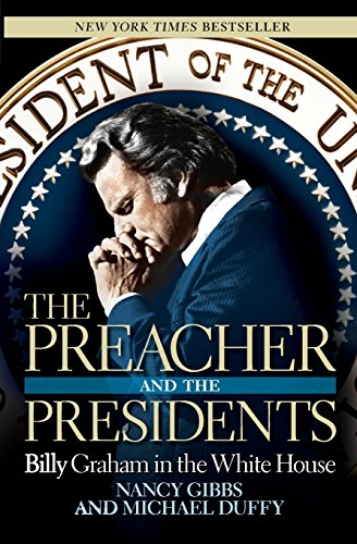 The Preacher And The Presidents by Nancy Gibbs and Michael Duffy