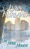 One Magic Moment, Lynn Kurland, 0515149519
