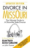 Divorce in Missouri (updated edition): The Ultimate Guide to A Show-Me State Divorce