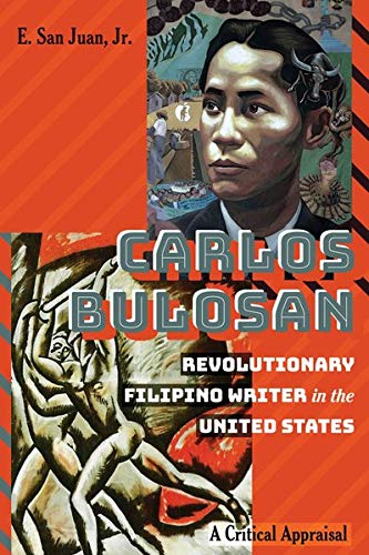 Carlos Bulosan―Revolutionary Filipino Writer in the United States: A Critical Appraisal (Education and Struggle)