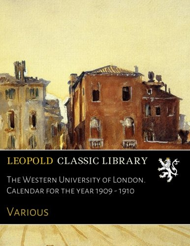 The Western University of London. Calendar for the year 1909 - 1910
